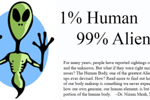 One Percent Human, Ninety Nine Percent Alien!